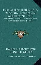 Carl Albrecht Reinhold Baggesen, Pfarrer Am Munster Zu Bern: Ein Lebens Und Zeitbild Aus Der Bernischen Kirche (1884)