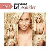 Songtexte von Kellie Pickler - Playlist: The Very Best of Kellie Pickler