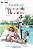 Nächstes Jahr in Havanna: Roman (Die Kuba-Saga 1) von Chanel Cleeton