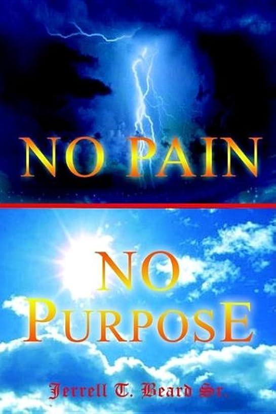 No Pain No Purpose