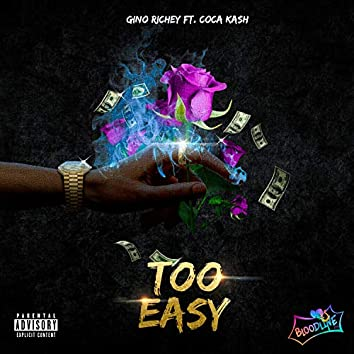 Too Easy (feat. Coca Kash)