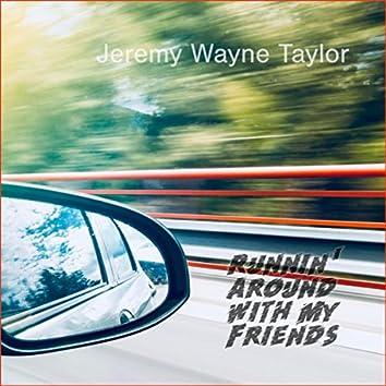 Runnin' Around With My Friends