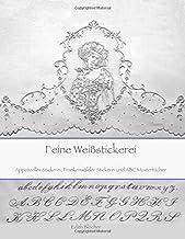 Feine Weissstickerei: Appenzeller Stickerei, Frankenwaelder Stickerei und ABC Mustertuecher