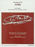 Attila: Riduzione per canto e pianoforte condotta sull'edizione critica / Vocal Score Based on the Critical Edition (Ricordi Opera Vocal Score / Le opere de: The Works of Giuseppe Verdi)