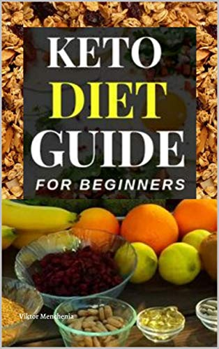 Keto Diet Guide Cookbook for Beginners: Your ultimate and essential 2020 guide/cookbook for women, b