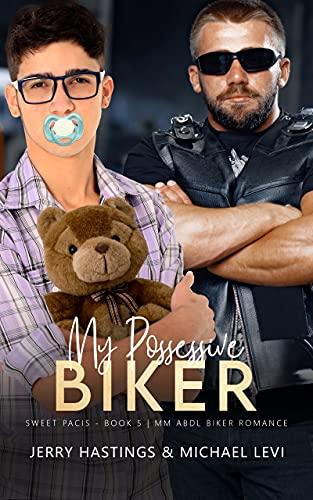 My Possessive Biker: An ABDL MM Biker Romance (Sweet Pacis Book 5) (English Edition)