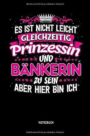 Notizbuch: B�nkerin & Prinzessin - Lustiges B�nkerin Notizbuch mit Punktraster. Tolle B�nker Geschenk Idee. : B�cher
