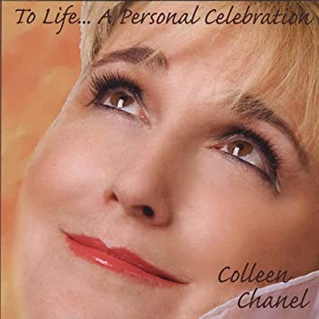 To Life... a Personal Celebration