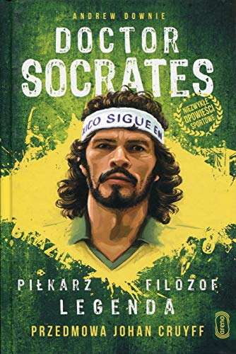 Doctor Socrates Pilkarz filozof legenda: Przedmowa Johan Cruyff