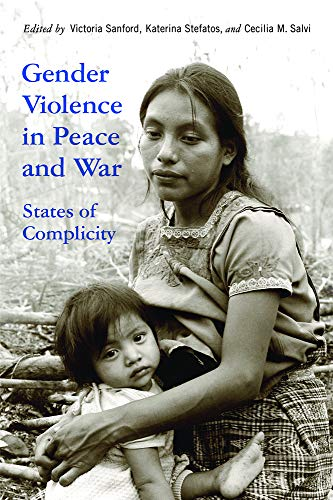 Gender Violence in Peace and War: States of Complicity (Genocide, Political Violence, Human Rights)
