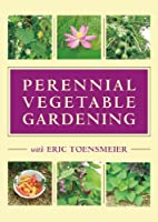 Perennial Vegetable Gardening With Eric Toensmeier