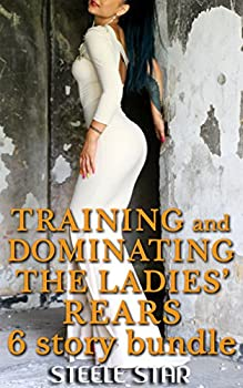 Training And Dominating The Ladies' Rears  6 story bundle