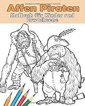 Affen Piraten. Malbuch für Kinder und Erwachsene.: 30 einzigartige Vorlagen zum Ausmalen, Ausschneiden und Verschenken. (G...