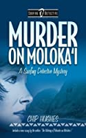 Murder on Molokai: A Surfing Detective Mystery
