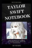 Taylor Swift Notebook: Great Notebook for School or as a Diary, Lined With More than 100 Pages.  Notebook that can serve as a Planner, Journal, Notes and for Drawings. (Taylor Swift Notebooks)