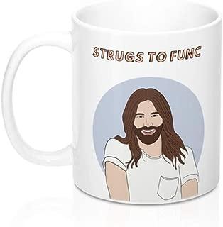 CrossLove - Jonathan Van Ness Strugs To Func Mug - Queer Eye, Queer Eye Merch, JVN gift, Funny Mug, Funny Gift -11oz Ceramic Coffee Novelty Mug/Tea Cup, High Gloss