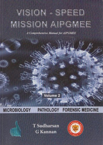 Vision Speed Mission AIPGMEE (A Comprehensive Manual) : Microbiology, Pathology, Forensic Medicine (Vision Mission)