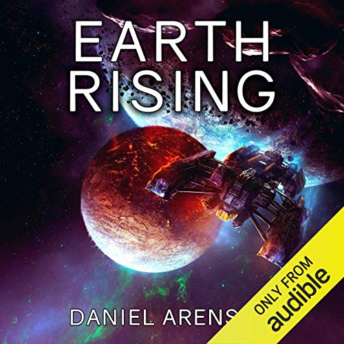 Earth Rising Audiobook By Daniel Arenson cover art