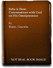 Baba Is Here: Conversations With God on His Omnipresence