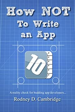 How NOT To Write an App: A reality check for budding app developers