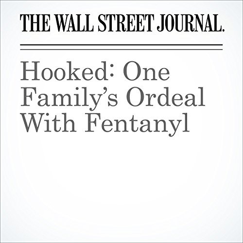Hooked: One Family's Ordeal With Fentanyl audiobook cover art