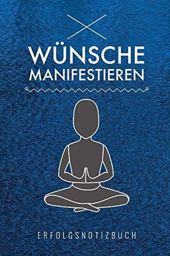 WÃœNSCHE MANIFESTIEREN ERFOLGSNOTIZBUCH: A5 Notizbuch Blanko | Universum | Tagebuch | Achtsamkeit | Meditation | Esoterik | Journal