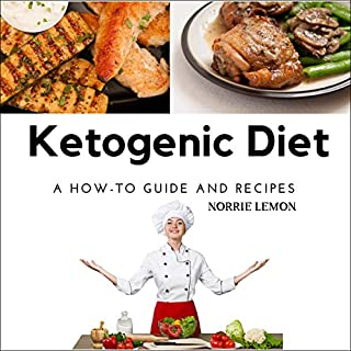 Ketogenic Diet: A How to Guide and Recipes cover art
