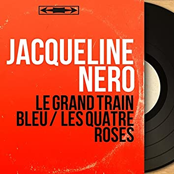 Le grand train bleu / Les quatre roses (feat. Jacques Loussier et son orchestre) [Mono Version]
