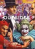 Outsiders 2. Altre storie di artisti geniali che non troverete nei manuali di storia dell'arte