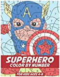 Superhero Color By Numbers for Kids Ages 4-8: Coloring Book for Kids Ages 4-8