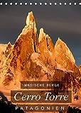 Magische Berge Patagoniens: Cerro Torre (Tischkalender 2022 DIN A5 hoch)