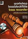 Workshop Bassblockflöte 1 mit CD: Bassblockflöte lernen im Ensemblespiel. Band 1....