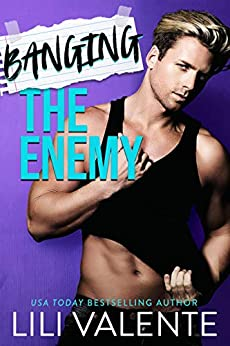 Banging the Enemy: An enemies to lovers romance (THE BANGOVER SERIES Book 3) by [Lili Valente]