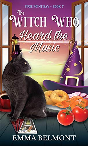 The Witch Who Heard the Music (Pixie Point Bay Book 7): A Cozy Witch Mystery by [Emma Belmont]