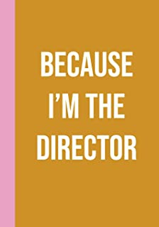 Because I'm the Director: Modern 7 X 10 Lined and Graph Paper Notebook for Show Notes, Auditions, Blocking, Rehearsal Plan...