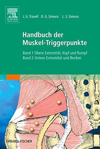 Handbuch d. Muskel-Triggerpunkte StA: Bd. 1: Obere Extremitäten, Kopf, Thorax; Bd. 2: Untere Extremität und Becken