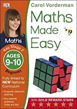 Maths Made Easy Ages 9-10 Key Stage 2 Beginnerages 9-10, Key Stage 2 Beginner (Carol Vorderman's Maths Made Easy)