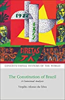The Constitution of Brazil: A Contextual Analysis (Constitutional Systems of the World)