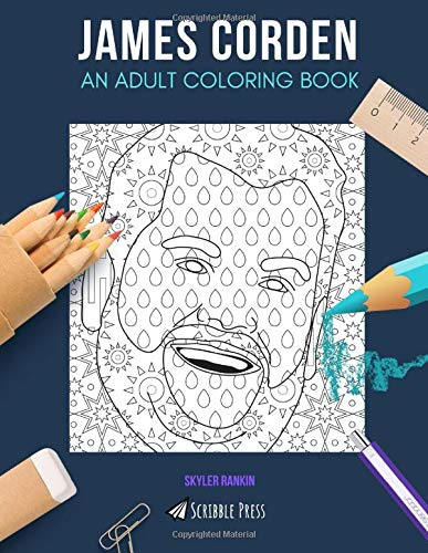 JAMES CORDEN: AN ADULT COLORING BOOK: A James Corden Coloring Book For Adults