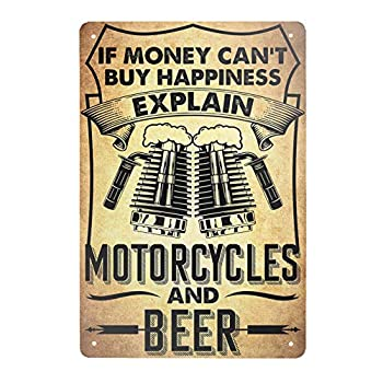 Super durable If Money Can t Buy Happiness Explain Beer and Motorcycles Tin Sign Vintage Cave Bar Garage Home Wall Decoration Funny Tin Sign 8x12 Inch