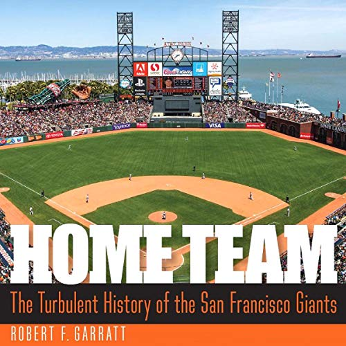 Home Team: The Turbulent History of the San Francisco Giants audiobook cover art
