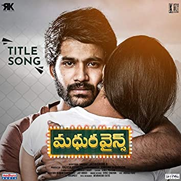 "Madhura Wines (Title Song) [From ""Madhura Wines""]"