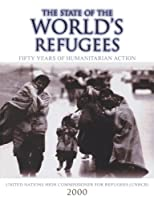 The State Of The World's Refugees: Fifty Years of Humanitarian Action