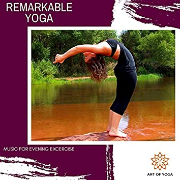 Remarkable Yoga - Music For Evening Excercise