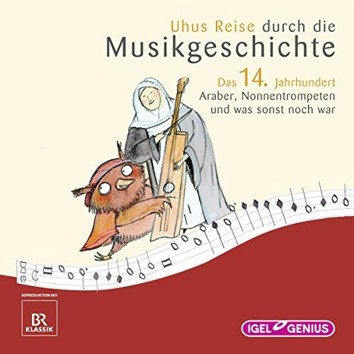 Uhus Reise durch die Musikgeschichte - Das 14. Jahrhundert audiobook cover art