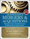 The Complete Guide to Mergers and Acquisitions: Process Tools to Support M&A Integration at Every Level (Jossey-Bass Professional Management) (English Edition)
