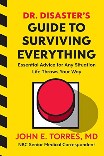 Dr. Disaster's Guide to Surviving Everything: Essential Advice for Any Situation Life Throws Your Way (English Edition)