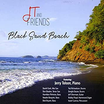 J T and Friends: Black Sand Beach