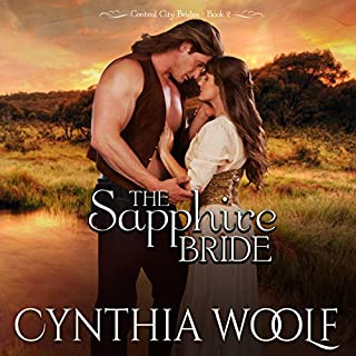 The Sapphire Bride     Central City Brides, Book 2              By:                                                                                                                                 Cynthia Woolf                               Narrated by:                                                                                                                                 Beth Kesler                      Length: 4 hrs and 45 mins     30 ratings     Overall 4.4