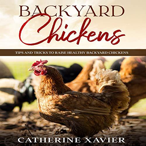 Backyard Chickens Audiobook By Catherine Xavier cover art